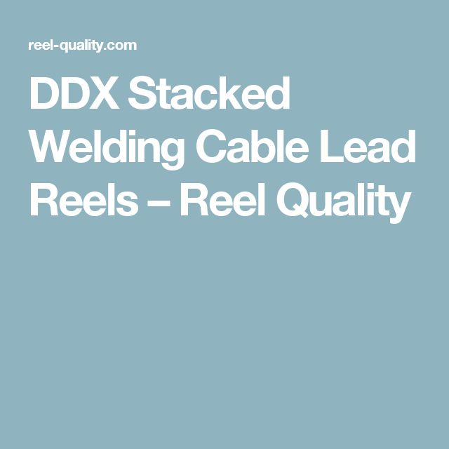 DDX Stacked Welding Cable Lead Reels – Reel Quality