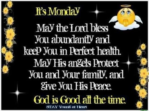 Its Monday, God Is Good All The Time monday good morning monday quotes monday blessings good morning monday monday…