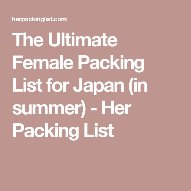 The Ultimate Female Packing List for Japan (in summer) - Her Packing List