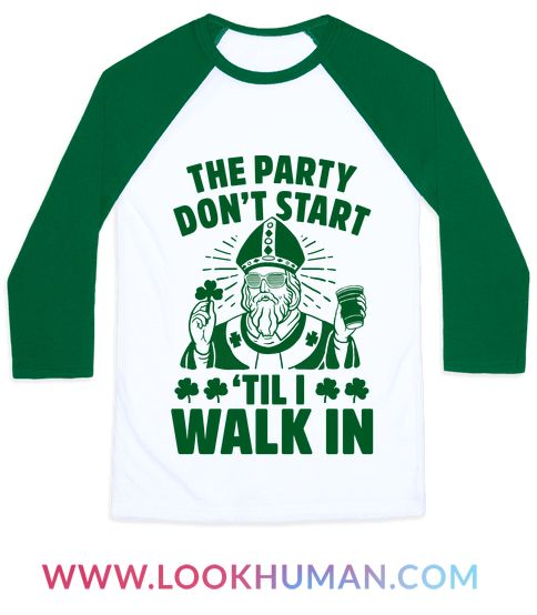 "This funny St Patricks Day shirt is great for celebrating the best Irish holiday with your green wearing friends cuz ""the party don't start till I walk in!"" This funny drinking shirt is perfect for fans of st patricks day jokes, st patricks day shirts, and st patricks day drinking."