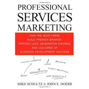Professional Services Marketing: How the Best Firms Build Premier Brands, Thriving Lead Generation Engines, and Cultures of Business Development Success (Hardcover)  http://www.amazon.com/dp/0470438991/?tag=pinterest123-20