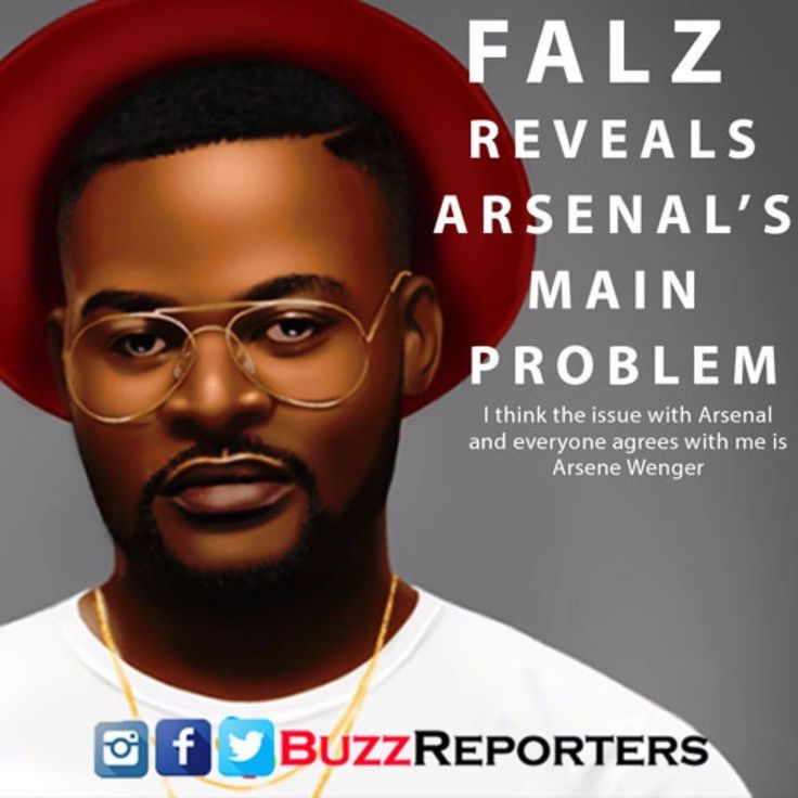 Falz named Sead Kolasinac Alexis Sanchez Laurent Koscielny Alexandre Lacazzette Aaron Ramsey as his best top players. Presently Im not in a very confident and proud place concerning my club he told Pulse. I think the issue with Arsenal and everyone agrees with me is Arsene Wenger. Arsene Wenger needs to leave that club maybe there is something that he is getting through the back end we need a new manager. I am a loyal guy still with the club. I am like the partner that will stay with the…
