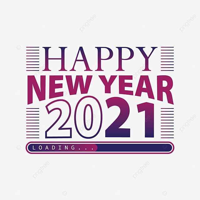 Happy New Year 2021 Loading Design Vector Png Image Colorful Happy New Year Png And Vector With Transparent Background For Free Download Happy New Year Text Png Images Happy New Year Background