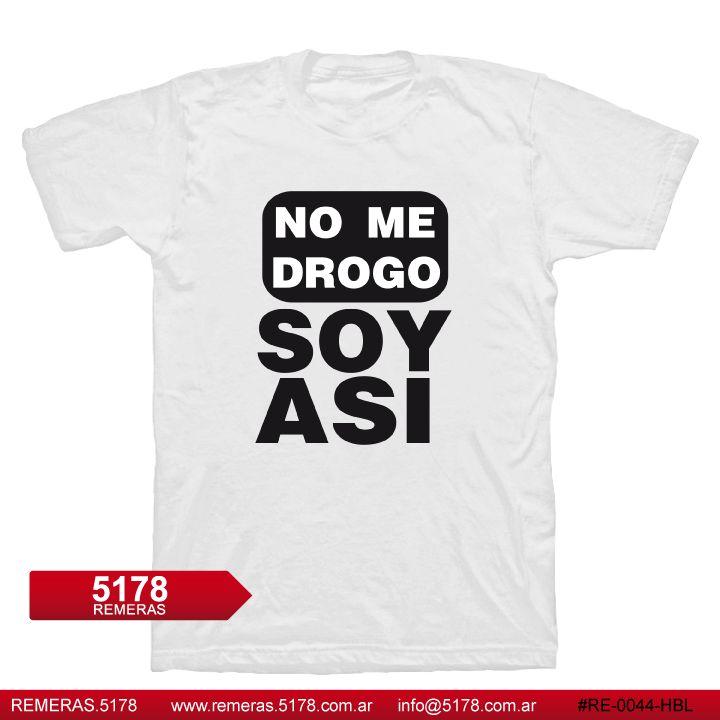 Remera RE 0044 HBL No me drogo soy asi | 5178
