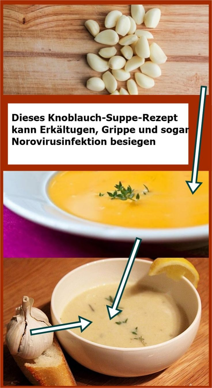 Dieses Knoblauch-Suppe-Rezept kann Erkältugen, Grippe und sogar Norovirusinfekt…