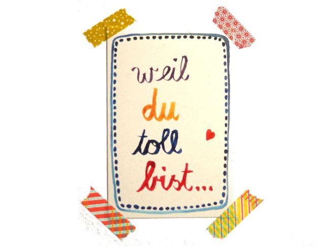 Liebe & Freundschaft - Postkarte *Weil du toll bist*  - ein Designerstück von Frau-Ottilie bei DaWanda
