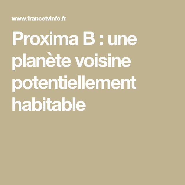 Proxima B : une planète voisine potentiellement habitable