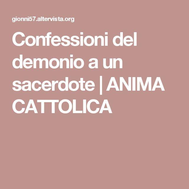 Confessioni del demonio a un sacerdote | ANIMA CATTOLICA