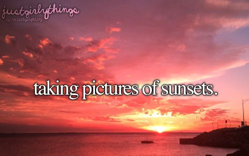 Just Girly Things: Taking Pictures of Sunsets
