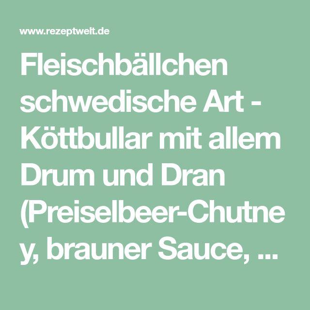 Fleischbällchen schwedische Art - Köttbullar mit allem Drum und Dran (Preiselbeer-Chutney, brauner Sauce, Fritten-Gewürz) von Fett-For-Fun-Thermi auf www.rezeptwelt.de, der Thermomix ® Community