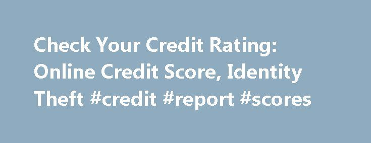Check Your Credit Rating: Online Credit Score, Identity Theft #credit #report #scores http://credit.remmont.com/check-your-credit-rating-online-credit-score-identity-theft-credit-report-scores/  #check your credit rating # check your credit rating Check your credit rating The best way to start an interaction Read More...The post Check Your Credit Rating: Online Credit Score, Identity Theft #credit #report #scores appeared first on Credit.