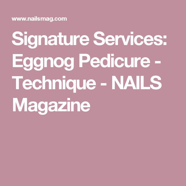 Signature Services: Eggnog Pedicure - Technique - NAILS Magazine