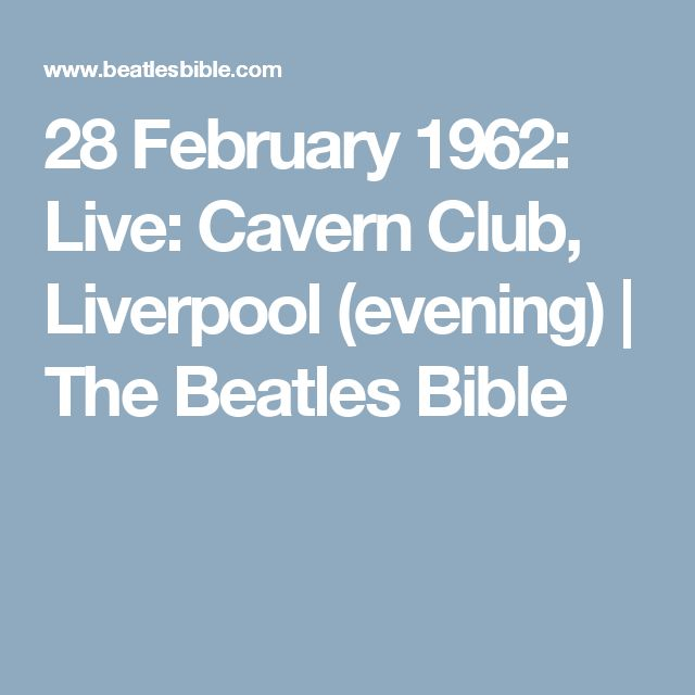 28 February 1962: Live: Cavern Club, Liverpool (evening) | The Beatles Bible