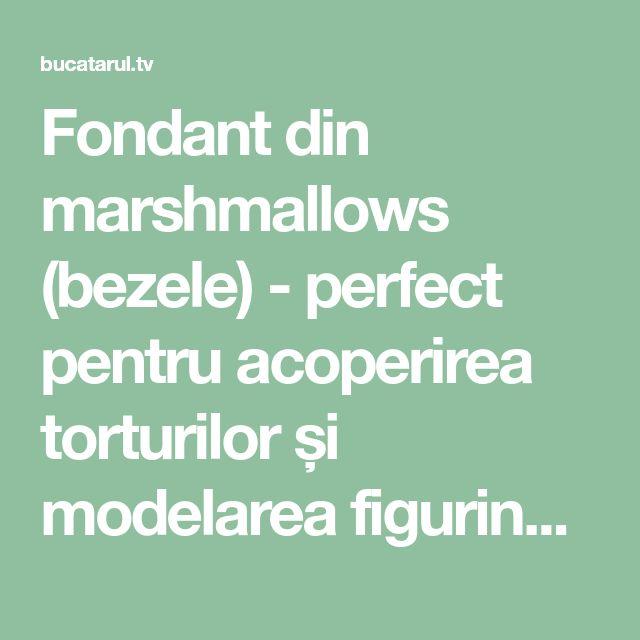 Fondant din marshmallows (bezele) - perfect pentru acoperirea torturilor și modelarea figurinelor! - Bucatarul.tv