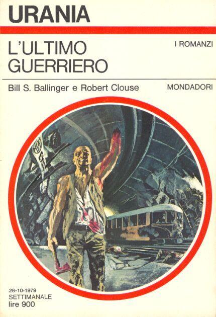 807  L'ULTIMO GUERRIERO 28/10/1979  THE ULTIMATE WARRIOR (1975)  Copertina di  Karel Thole   BILL S. BALLINGER / ROBERT CLOUSE