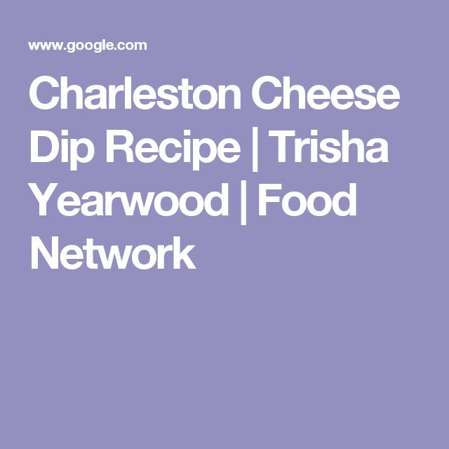 Charleston Cheese Dip Recipe | Trisha Yearwood | Food Network