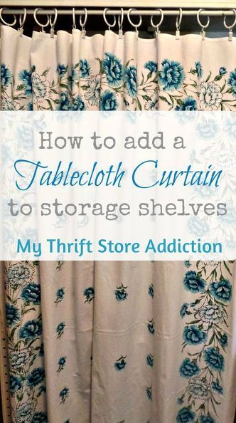 Do you have an awkward storage space that always looks cluttered even after you have organized it? I Here is a simple solution--add a tablecloth curtain!