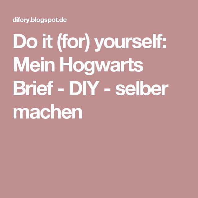 Do it (for) yourself: Mein Hogwarts Brief - DIY - selber machen