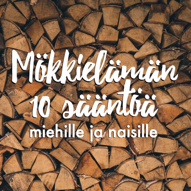 Kirjoitin yhdessä Jukka Aholan kanssa Mökillä-kirjoituskilpailuun Mökkielämän 10 sääntöä miehille ja naisille. Ota tästä parhaat vinkit kesän mökkeilyyn!