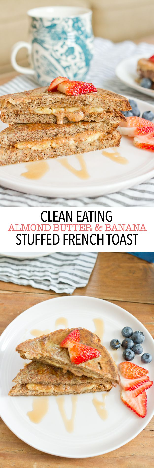 Clean Eating Almond Butter & Banana Stuffed French Toast // Loaded with healthy fats, protein and low in sugar!