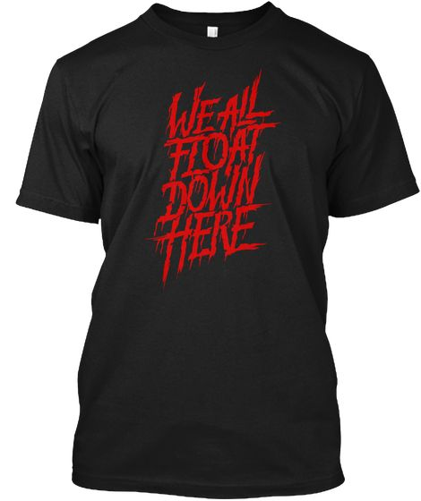 We All Float Down Here Tees Black T-Shirt Front