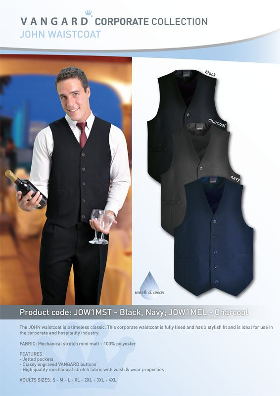 The JOHN waistcoat is a timeless classic. This corporate waistcoat is fully lined and has a stylish fit and is ideal for use in the corporate and hospitality industry.  FABRIC: Mechanical stretch mini matt - 100% Polyester  FEATURES: - Jetted pockets - Classy engraved VANGARD buttons - High quality mechanical stretch fabric with wash & wear properties  ADULT SIZES: S - M - L - XL - 2XL - 3XL - 4XL - 5XL