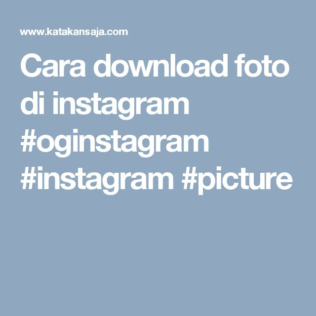 Cara download foto di instagram #oginstagram #instagram #picture