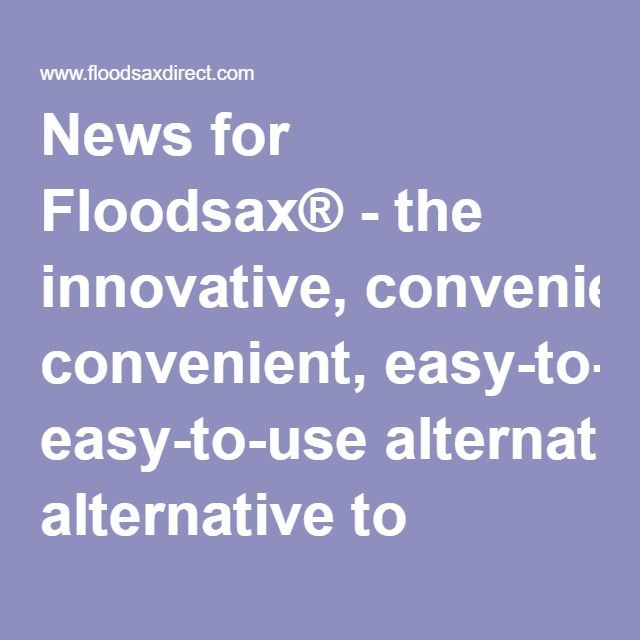 News for Floodsax® - the innovative, convenient, easy-to-use alternative to sandbags for flood and spill management