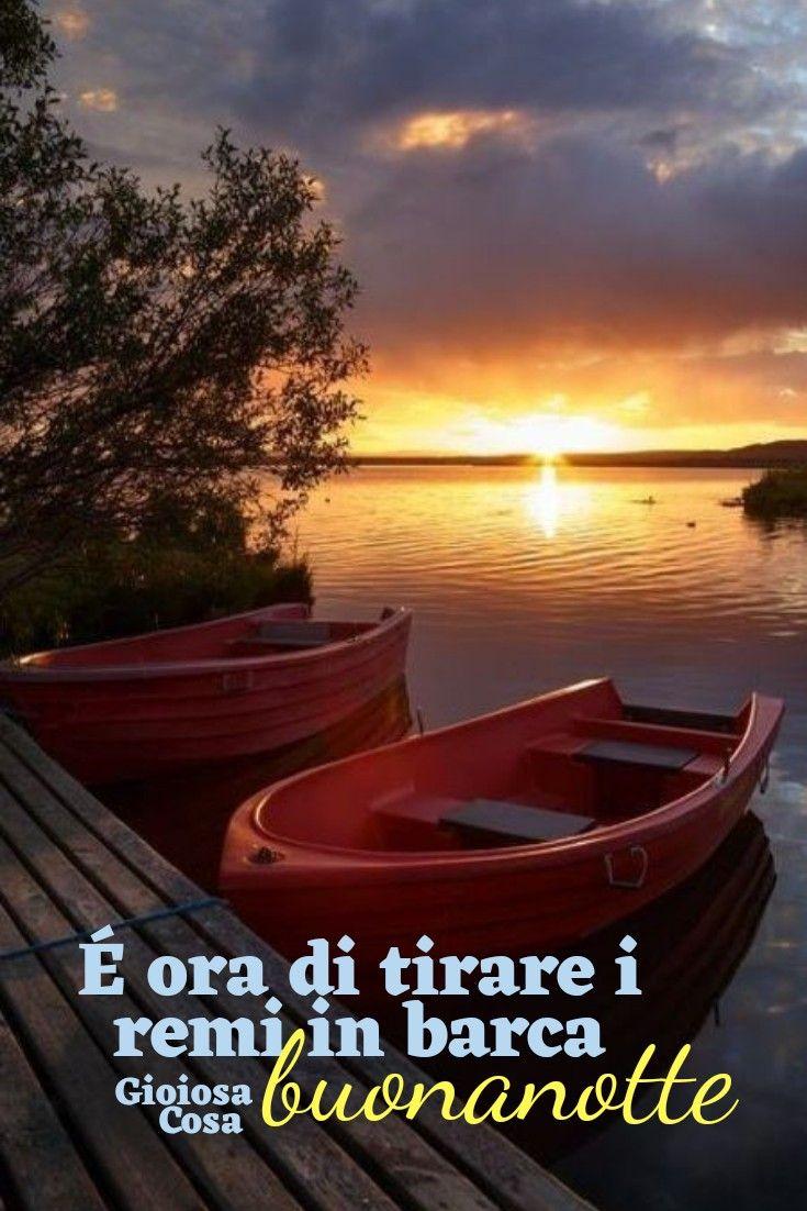 Buonanotte buon riposo remi in barca tramonto eccezionale ...