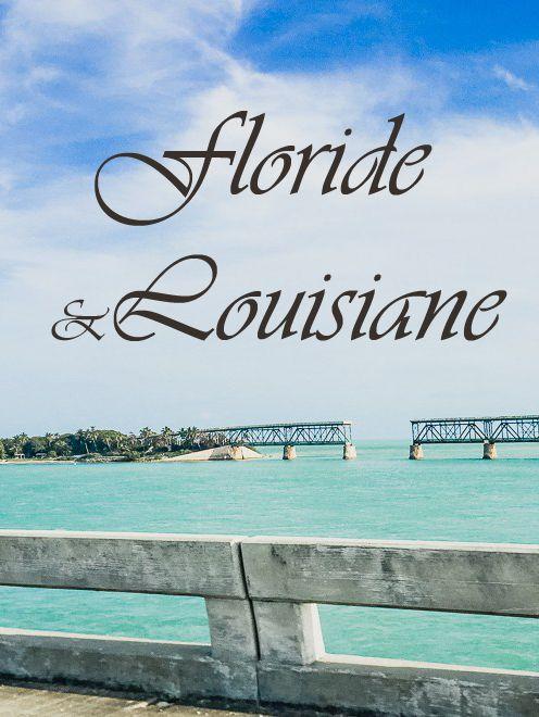 Guide pratique pour un road trip entre la Floride et la Louisiane  De Miami à la Nouvelle Orléan