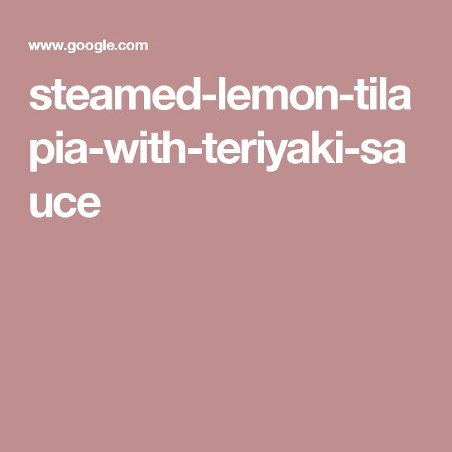 steamed-lemon-tilapia-with-teriyaki-sauce