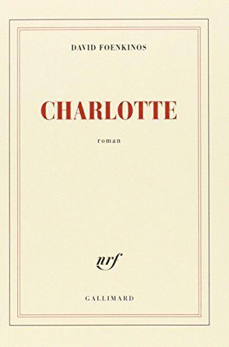 Charlotte - Prix Renaudot et Goncourt des lycéens  2014 de David Foenkinos http://www.amazon.fr/dp/2070145689/ref=cm_sw_r_pi_dp_6HSevb0W7FCFG