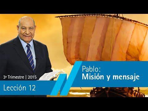 Pastor Bullón - Lección 12 - Pablo: Misión y mensaje - Escuela Sabatica