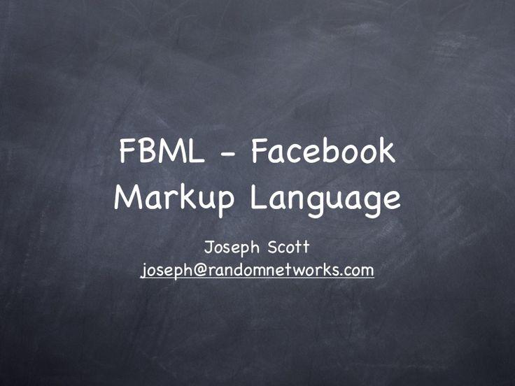 FBML - Facebook Markup Language         Joseph Scott  joseph@randomnetworks.com
