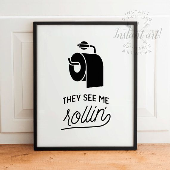 They see me rollin' PRINTABLE arttoilet paper door TheCrownPrints