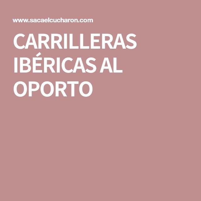 CARRILLERAS IBÉRICAS AL OPORTO