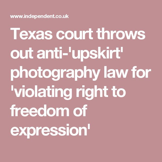"Texas court throws out anti-'upskirt' photography law for 'violating right to freedom of expression'. So in an abuse of the 1st Amendment they have just defended the right to stick a camera up someone's skirt without their consent. Non consensual sexual photography is not freedom of expression and is different from having ""sexual thoughts"" in public. It's sexual harassment and disregards the rights of women and girls to safety and privacy."