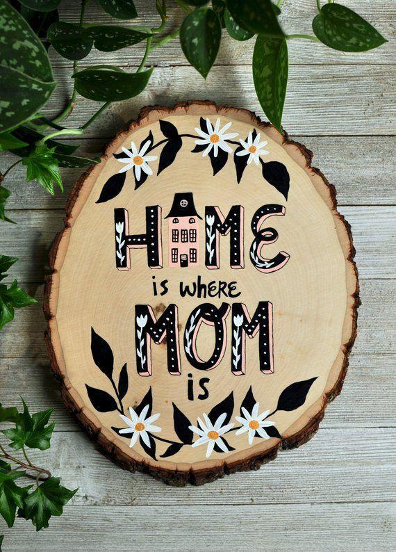 Geschenk für Mama, Zuhause ist, wo Mama ist Zeichen, Mutter Geburtstagsgeschenk für Mutter von Tochter, bemalte Holzkunst, Holzscheibe, Oma Geschenk, Muttertag