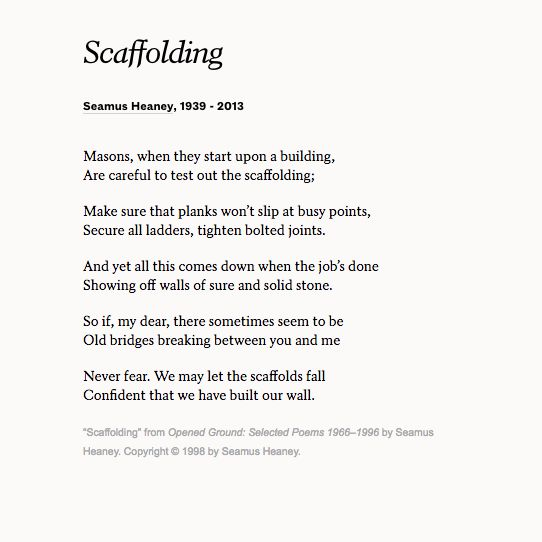 an analysis of the prosody of scaffolding a poem by seamus heaney Digging is one of seamus heaney's best known poems and appeared first in the new statesman magazine in 1964 two years later it was the first poem in heaney's first published book death of a naturalist.