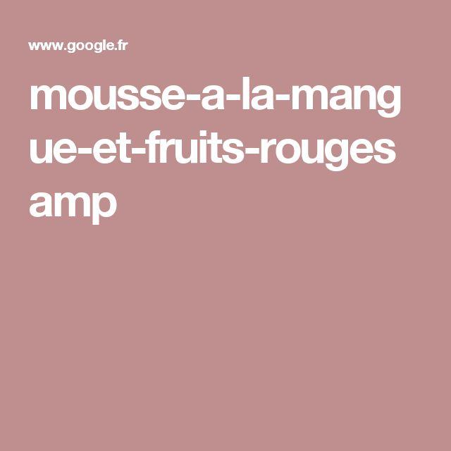 mousse-a-la-mangue-et-fruits-rouges amp