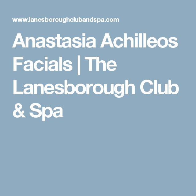 Anastasia Achilleos Facials   The Lanesborough Club & Spa