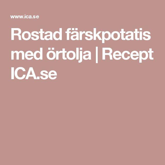 Rostad färskpotatis med örtolja | Recept ICA.se