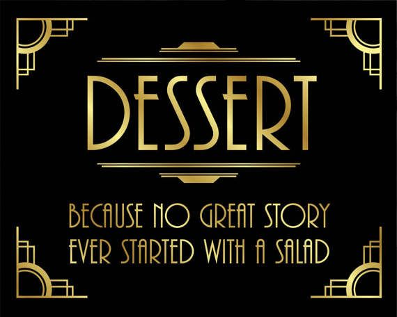 DESSERT - Because No Great Story Ever Started With a Salad Message Printable, Bar Sign, Gatsby Wedding Decor, Great Gatsby Party Decor, Black and Gold Printable Sign, Art Deco Style  --------------------------------------  ***Purchase 3 or more items and receive 25% off your total order! Just enter the coupon code ARTAVENUE25 at checkout***  --------------------------------------  Great for use in planning & decorating an Art Deco/Gatsby Theme Wedding or as Home Bar Decor.  Click lin...