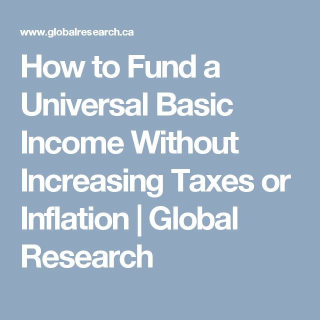 How to Fund a Universal Basic Income Without Increasing Taxes or Inflation | Global Research