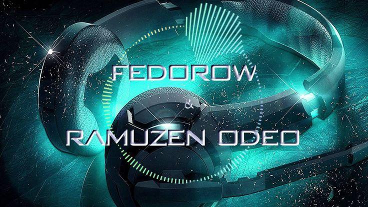 Fedorow & Ramuzen Odeo - Music Every Time (Original_Mix_2K15)