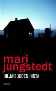 Ullan Luetut kirjat: Mari Jungstedt Hiljaisuuden hinta ja Mari Jungsted...