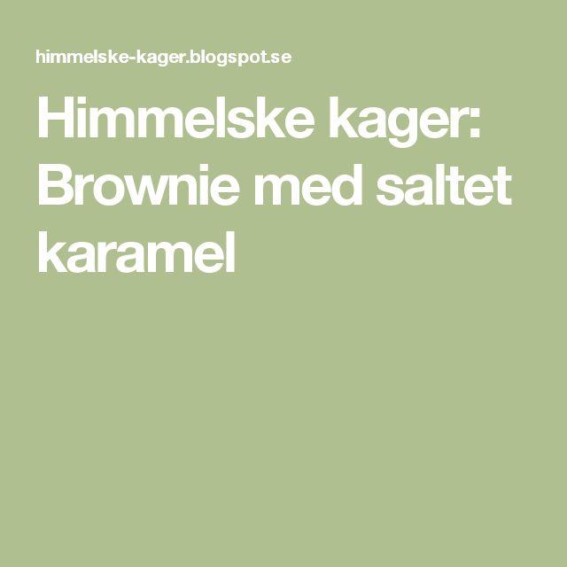 Himmelske kager: Brownie med saltet karamel