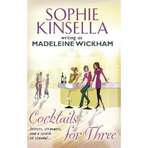 Madeleine Wickham (Sophie Kinsella) - Cocktails for Three