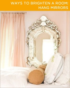 Use mirrors to increase natural light in your home. Sunlight helps reduce the risk of mold growth!