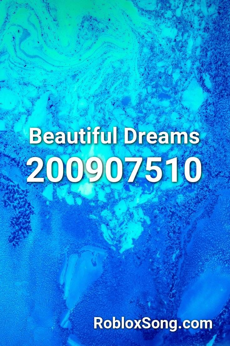Beautiful Dreams Roblox Id Roblox Music Codes In 2020